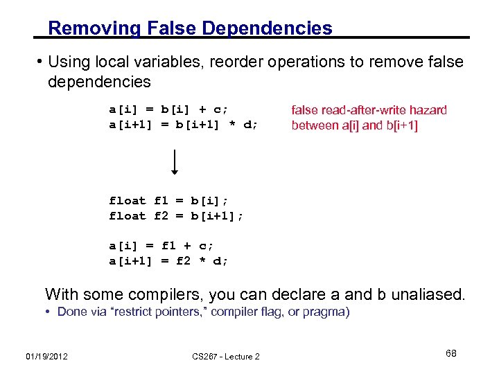 Removing False Dependencies • Using local variables, reorder operations to remove false dependencies a[i]