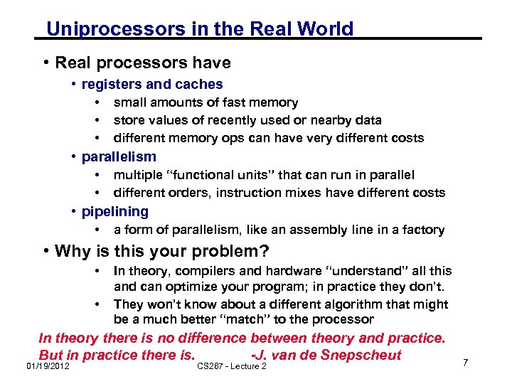 Uniprocessors in the Real World • Real processors have • registers and caches •