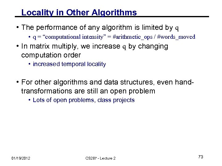 Locality in Other Algorithms • The performance of any algorithm is limited by q