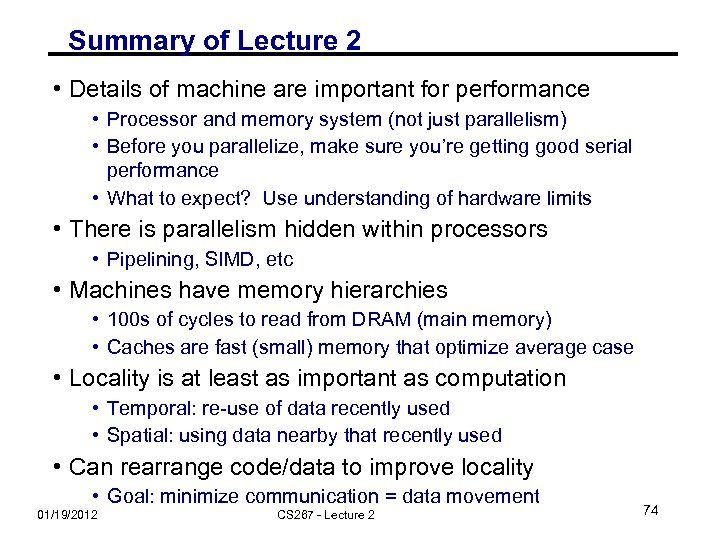 Summary of Lecture 2 • Details of machine are important for performance • Processor