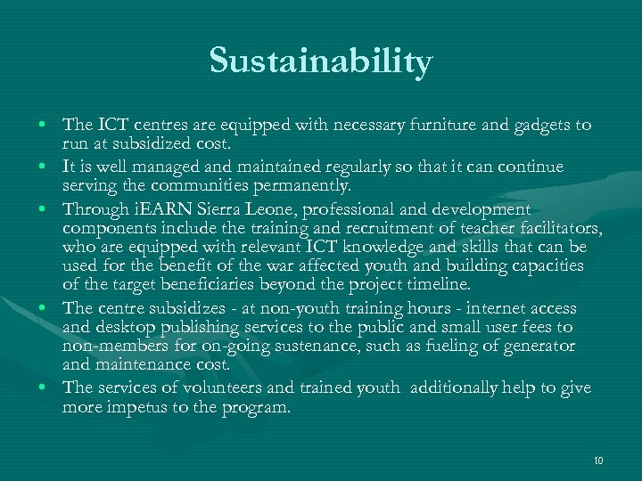 Sustainability • The ICT centres are equipped with necessary furniture and gadgets to run