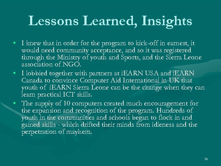 Lessons Learned, Insights • I knew that in order for the program to kick-off