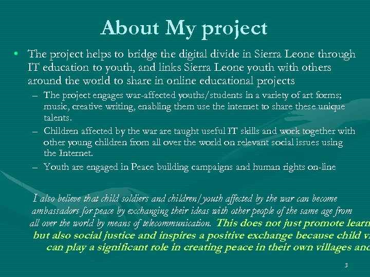 About My project • The project helps to bridge the digital divide in Sierra