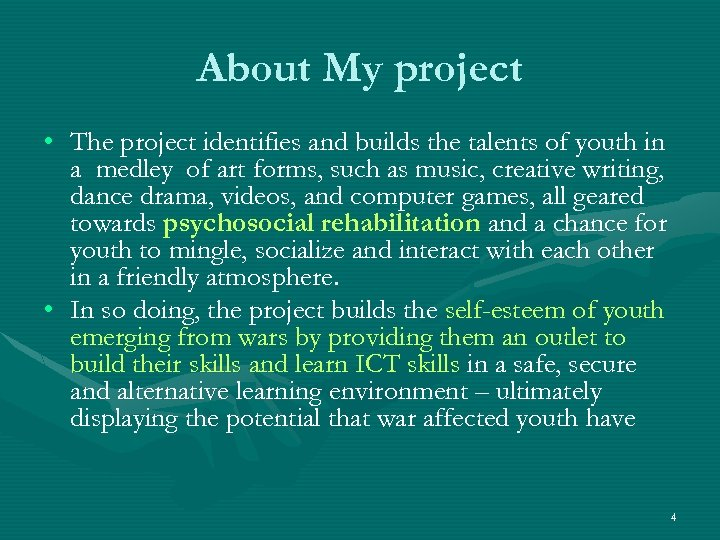 About My project • The project identifies and builds the talents of youth in