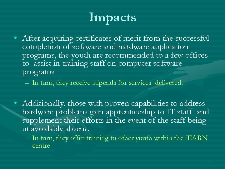Impacts • After acquiring certificates of merit from the successful completion of software and