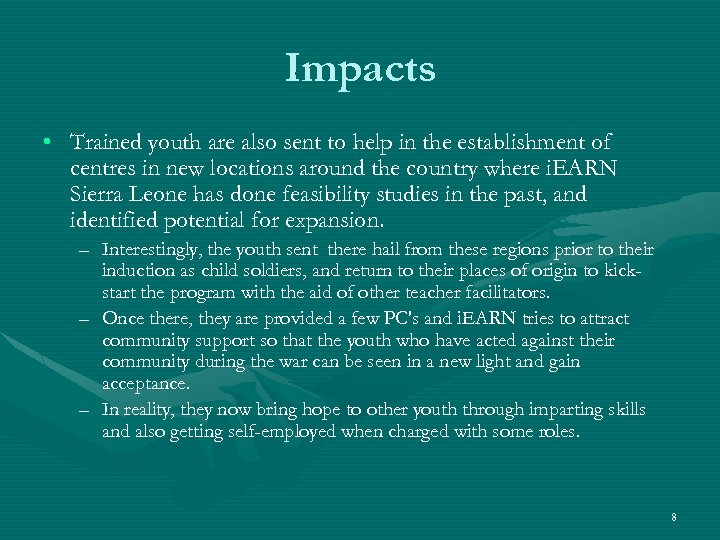 Impacts • Trained youth are also sent to help in the establishment of centres