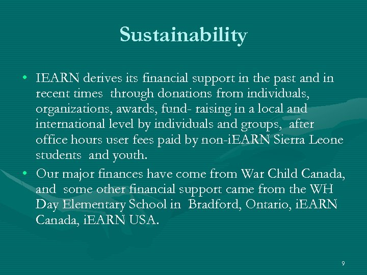 Sustainability • IEARN derives its financial support in the past and in recent times