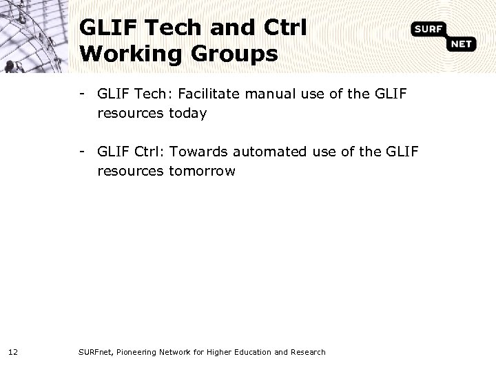 GLIF Tech and Ctrl Working Groups - GLIF Tech: Facilitate manual use of the