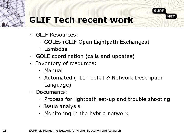 GLIF Tech recent work - GLIF Resources: - GOLEs (GLIF Open Lightpath Exchanges) -