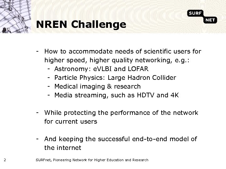 NREN Challenge - How to accommodate needs of scientific users for higher speed, higher