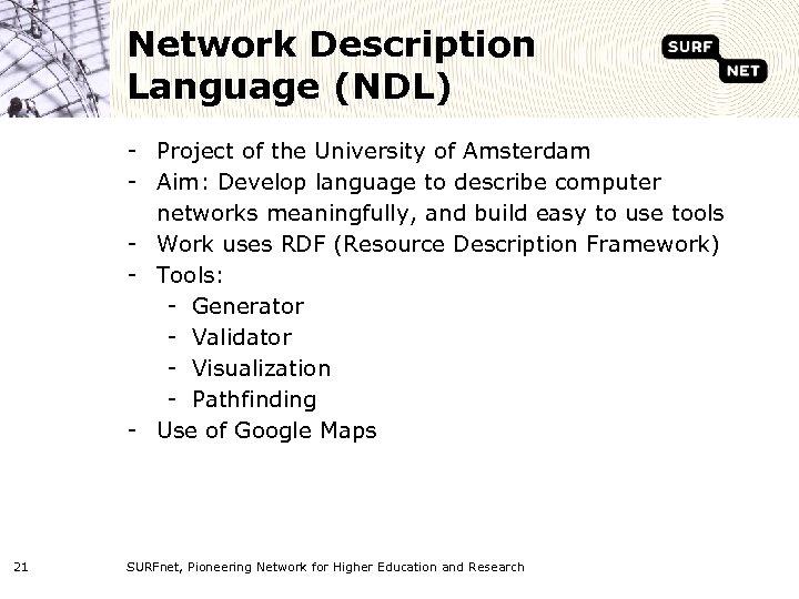 Network Description Language (NDL) - Project of the University of Amsterdam - Aim: Develop