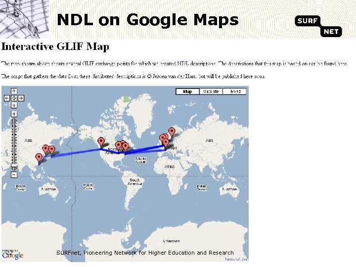 NDL on Google Maps 22 SURFnet, Pioneering Network for Higher Education and Research