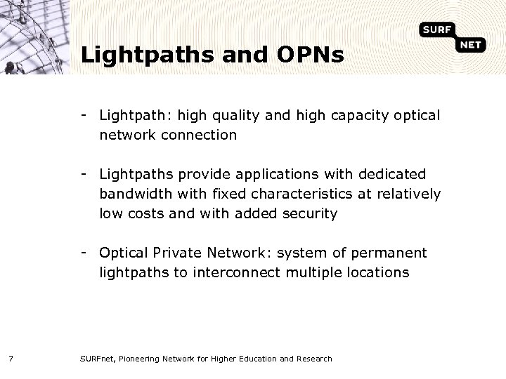 Lightpaths and OPNs - Lightpath: high quality and high capacity optical network connection -