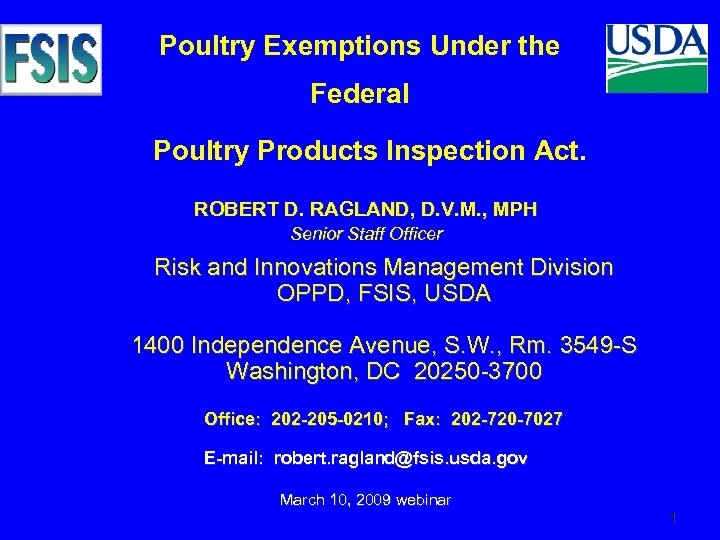 Poultry Exemptions Under the Federal Poultry Products Inspection Act. ROBERT D. RAGLAND, D. V.