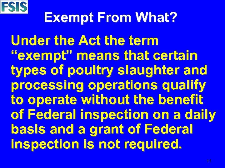 "Exempt From What? Under the Act the term ""exempt"" means that certain types of"