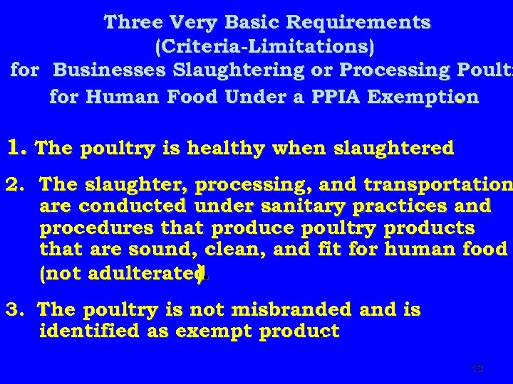Three Very Basic Requirements (Criteria-Limitations) for Businesses Slaughtering or Processing Poultr for Human Food