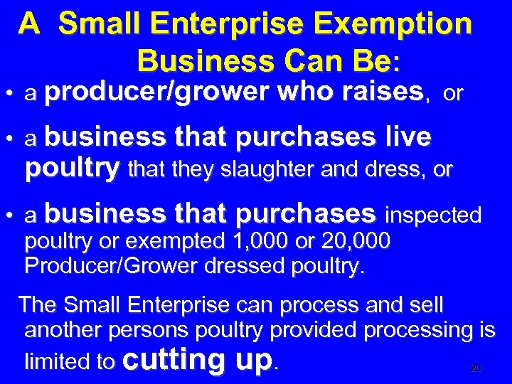 A Small Enterprise Exemption Business Can Be: • a producer/grower who raises, or •