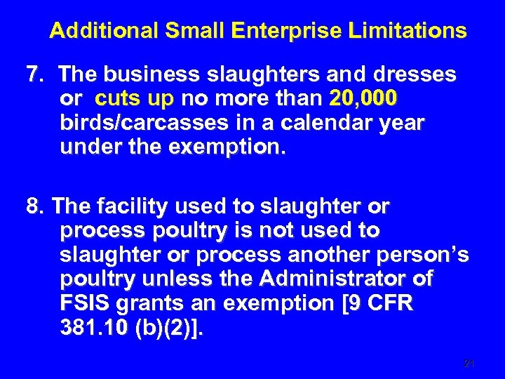 Additional Small Enterprise Limitations 7. The business slaughters and dresses or cuts up no