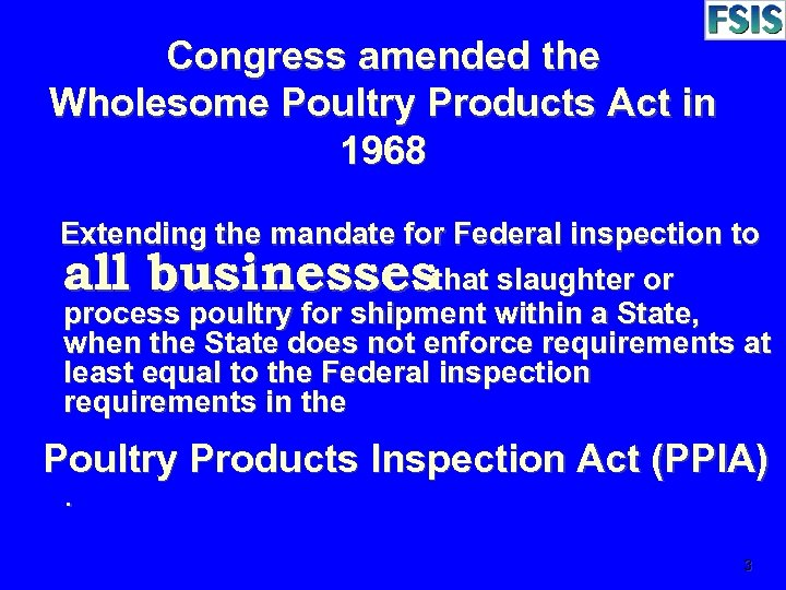Congress amended the Wholesome Poultry Products Act in 1968 Extending the mandate for Federal