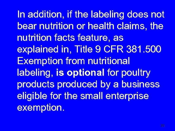 In addition, if the labeling does not bear nutrition or health claims, the nutrition