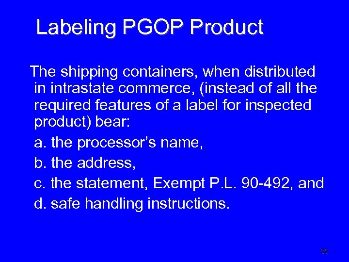 Labeling PGOP Product The shipping containers, when distributed in intrastate commerce, (instead of all