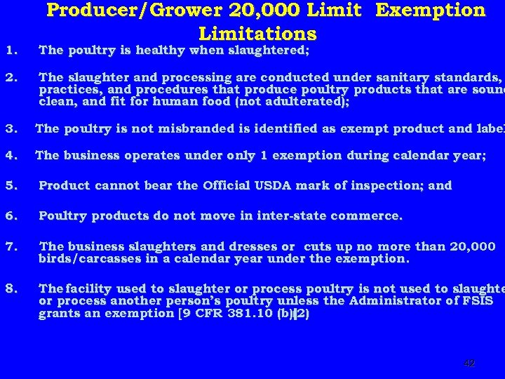 Producer/Grower 20, 000 Limit Exemption Limitations 1. The poultry is healthy when slaughtered; 2.