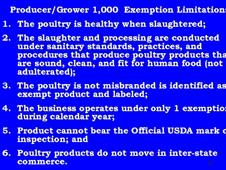 Producer/Grower 1, 000 Exemption Limitations 1. The poultry is healthy when slaughtered; 2. The
