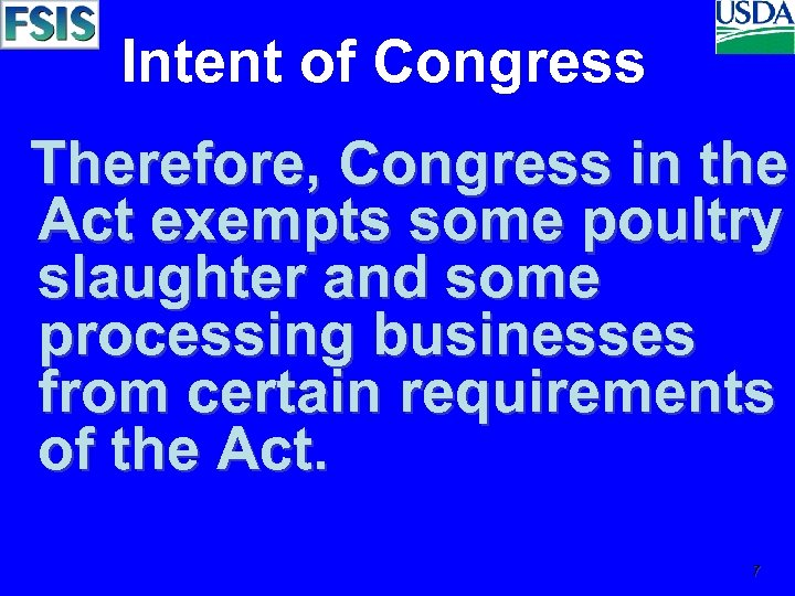 Intent of Congress Therefore, Congress in the Act exempts some poultry slaughter and some