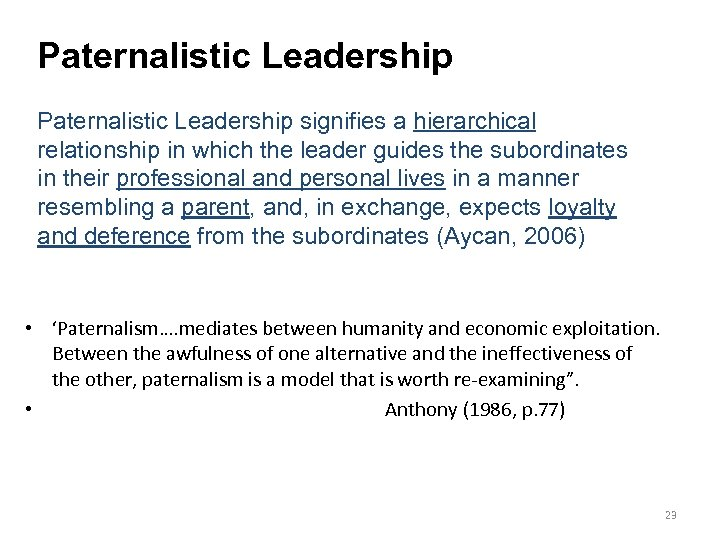 Paternalistic Leadership signifies a hierarchical relationship in which the leader guides the subordinates in