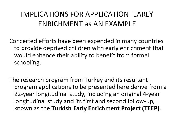IMPLICATIONS FOR APPLICATION: EARLY ENRICHMENT as AN EXAMPLE Concerted efforts have been expended in