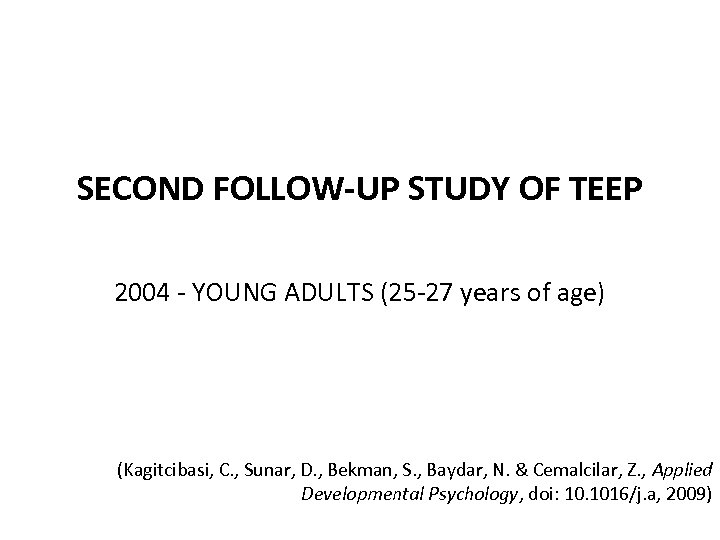 SECOND FOLLOW-UP STUDY OF TEEP 2004 - YOUNG ADULTS (25 -27 years of age)