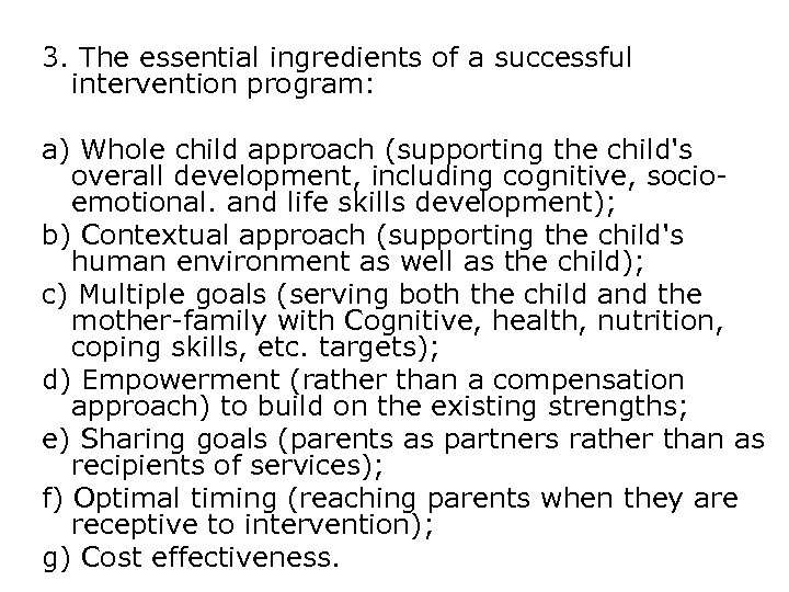 3. The essential ingredients of a successful intervention program: a) Whole child approach (supporting