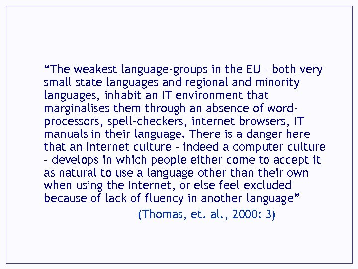"""The weakest language-groups in the EU – both very small state languages and regional"