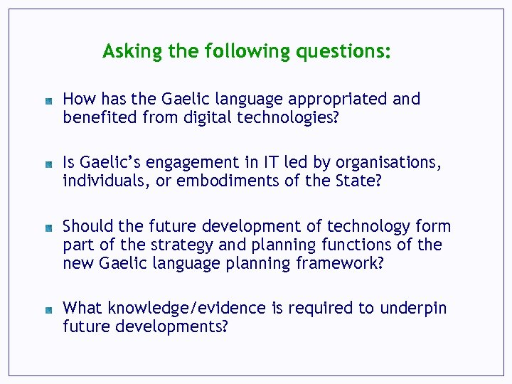 Asking the following questions: How has the Gaelic language appropriated and benefited from digital