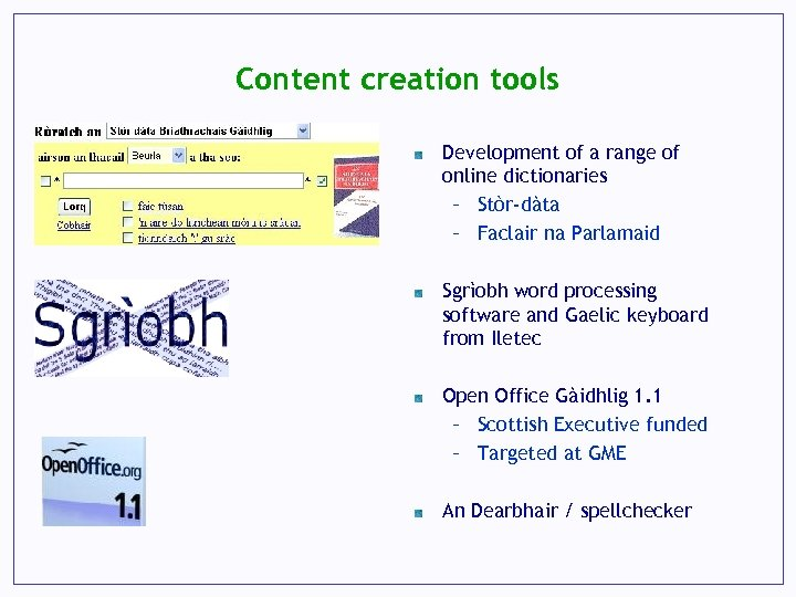 Content creation tools Development of a range of online dictionaries – Stòr-dàta – Faclair