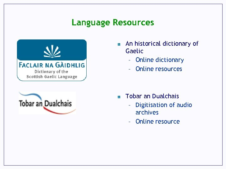 Language Resources An historical dictionary of Gaelic – Online dictionary – Online resources Tobar