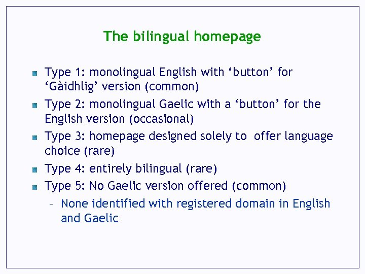The bilingual homepage Type 1: monolingual English with 'button' for 'Gàidhlig' version (common) Type