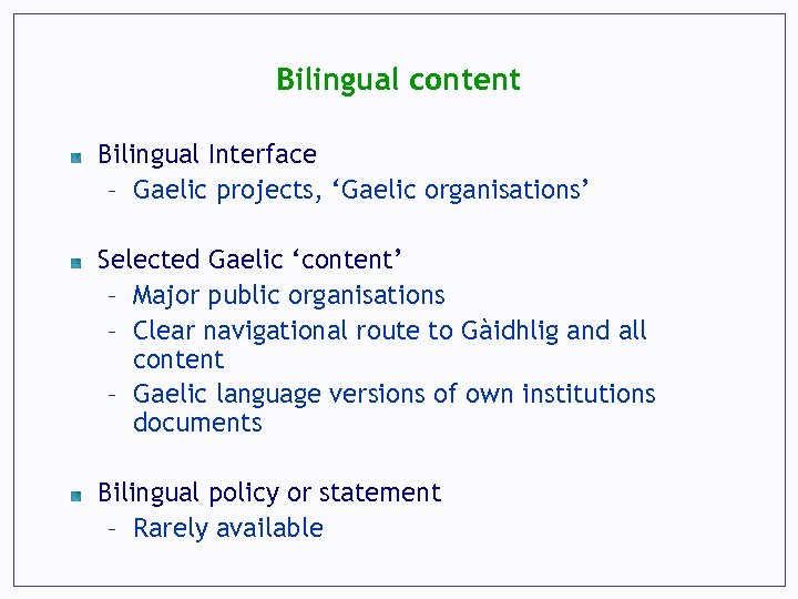 Bilingual content Bilingual Interface – Gaelic projects, 'Gaelic organisations' Selected Gaelic 'content' – Major