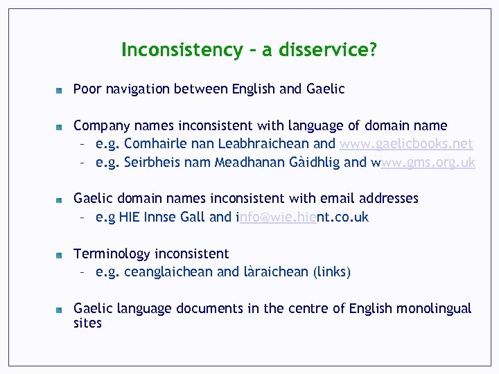 Inconsistency – a disservice? Poor navigation between English and Gaelic Company names inconsistent with