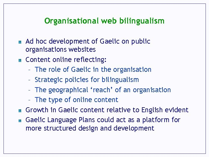 Organisational web bilingualism Ad hoc development of Gaelic on public organisations websites Content online