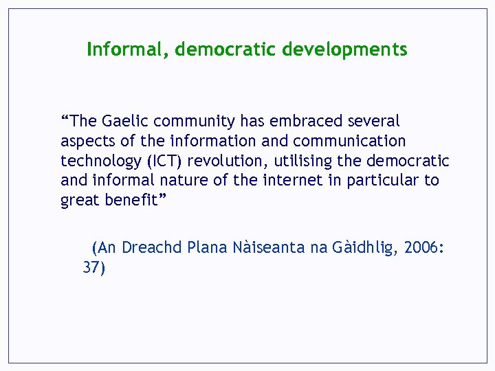 "Informal, democratic developments ""The Gaelic community has embraced several aspects of the information and"