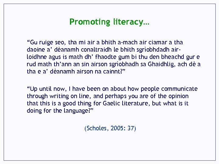 """Promoting literacy… """"Gu ruige seo, tha mi air a bhith a-mach air ciamar a"""