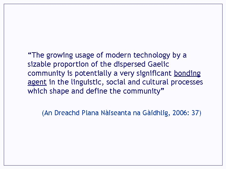 """The growing usage of modern technology by a sizable proportion of the dispersed Gaelic"