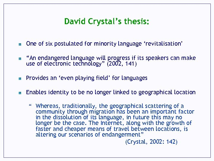 "David Crystal's thesis: One of six postulated for minority language 'revitalisation' ""An endangered language"