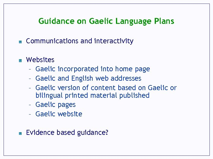 Guidance on Gaelic Language Plans Communications and interactivity Websites – Gaelic incorporated into home
