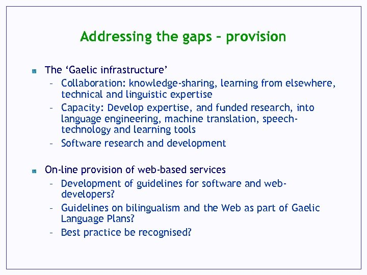 Addressing the gaps - provision The 'Gaelic infrastructure' – Collaboration: knowledge-sharing, learning from elsewhere,