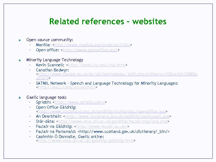 Related references - websites Open source community: – Manilla: <http: //www. mozilla. org/projects/l 10