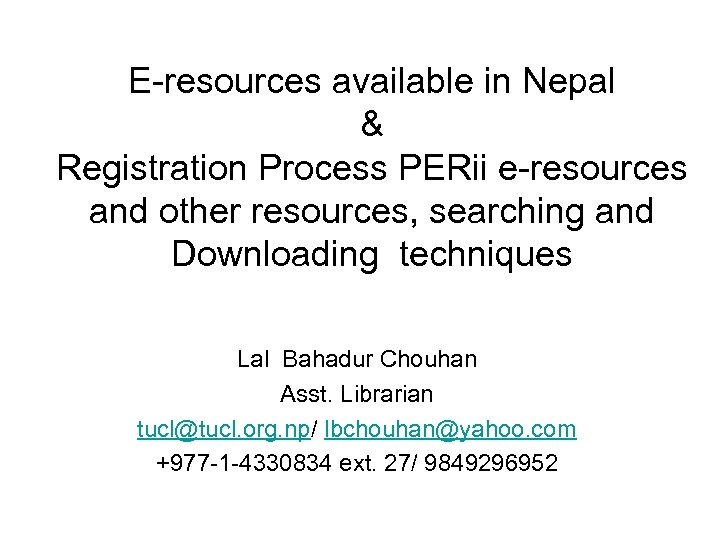E-resources available in Nepal & Registration Process PERii e-resources and other resources, searching and