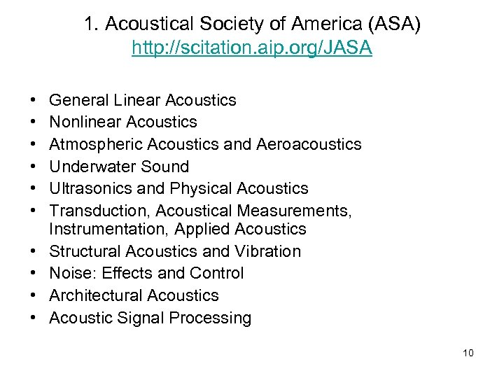 1. Acoustical Society of America (ASA) http: //scitation. aip. org/JASA • • • General