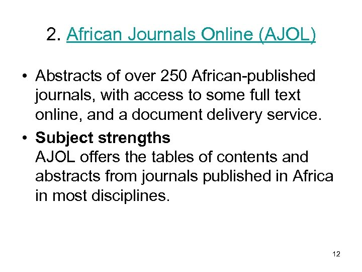 2. African Journals Online (AJOL) • Abstracts of over 250 African-published journals, with access